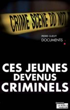 Ces jeunes devenus criminels (ebook)