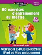 80 exercices d'entraînement au théâtre (pour Ipad) (ebook)