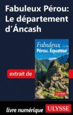 FABULEUX PÉROU: LE DÉPARTEMENT D'ANCASH