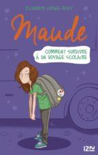 Maude T.4 : comment survivre à un voyage scolaire (ebook)