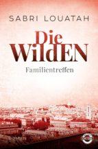 DIE WILDEN - FAMILIENTREFFEN