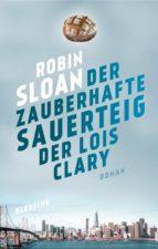 Der zauberhafte Sauerteig der Lois Clary (ebook)