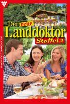 Der neue Landdoktor Staffel 2 – Arztroman (ebook)