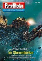 Perry Rhodan 2902: Im Sternenkerker (Heftroman) (ebook)