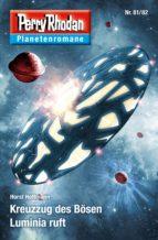 Planetenroman 81 + 82: Kreuzzug des Bösen / Luminia ruft (ebook)