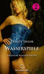 WASSERSPIELE | EROTISCHE KURZGESCHICHTE