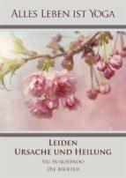 Leiden - Ursache und Heilung (ebook)