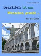 BRASILIEN IST AUS WÜNSCHEN GEWEBT