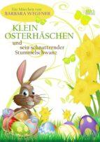 Klein Osterhäschen und sein schnatternder Stummelschwanz (ebook)