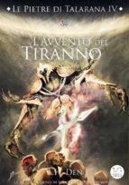 Le Pietre di Talarana IV - L'Avvento del Tiranno (ebook)