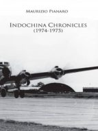 INDOCHINA CHRONICLES (1974-1975)