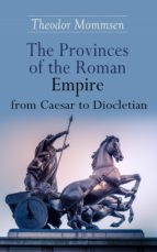 The Provinces of the Roman Empire from Caesar to Diocletian (ebook)