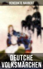Deutche Volksmärchen von Benedikte Naubert (Vollständige Ausgabe) (ebook)