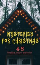 Mysteries for Christmas: 48 Puzzling Murder Mysteries & Supernatural Thrillers (ebook)
