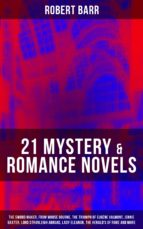 21 MYSTERY & ROMANCE NOVELS: The Sword Maker, From Whose Bourne, The Triumph of Eugéne Valmont, Jennie Baxter, Lord Stranleigh Abroad, Lady Eleanor, The Herald's of Fame and more (ebook)