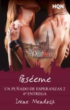 POSÉEME (UN PUÑADO DE ESPERANZAS 2 - ENTREGA 6)