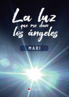 La luz que me dan los ángeles (ebook)