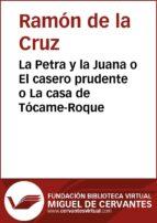La Petra y la Juana o El casero prudente o La casa de Tócame-Roque (ebook)