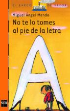 NO TE LO TOMES AL PIE DE LA LETRA (EBOOK-EPUB)