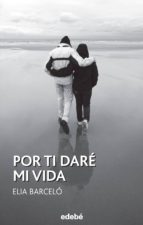 Por ti daré mi vida (ebook)