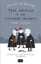 Tres abuelas y un cocinero muerto (Trilogía de Helsinki 1) (ebook)