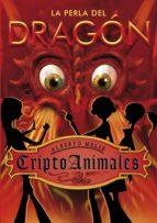 La perla del dragón (Serie CriptoAnimales 3) (ebook)