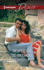 DESPERTAR DO PASSADO