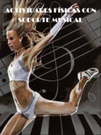 ACTIVIDADES FÍSICAS CON SOPORTE MUSICAL Taxonomía de las actividades físicas con soporte musical