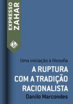 A ruptura com a tradição racionalista (ebook)