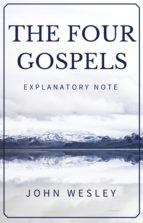 The Four Gospels - John Wesley's Explanatory Note (ebook)