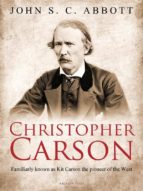 Christopher Carson, Familiarly Known as Kit Carson the Pioneer of the West (ebook)