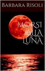 Morsi alla luna (ebook)