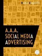 A.A.A. Social Media Advertising: Utilizzo Strategico Delle Piattaforme Pubblicitarie Dei Social Network. (ebook)