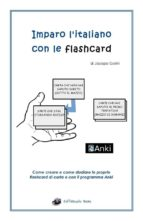 Imparo l'italiano con le flashcard - Come creare e come studiare le proprie flashcard di carta o con il programma Anki (ebook)
