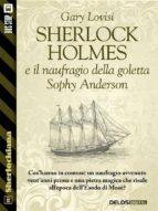 Sherlock Holmes e il naufragio della goletta Sophy Anderson (ebook)