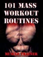 101 Mass Workout Routines  (ebook)