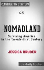 Nomadland - Surviving America in the Twenty First Century: by Jessica Bruder| Conversation Starters (ebook)