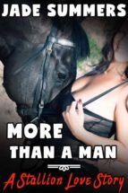 More Than a Man: A Stallion Love Story: Bestiality Zoophilia Oral Cocksucking Creampie Bareback Mind Control Massive Cock (ebook)