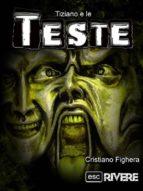 Tiziano e le Teste - Serie: ESCrivere (ebook)