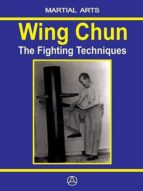 WING CHUN - THE FIGHTING TECHNIQUES