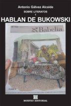 HABLAN DE BUKOWSKI