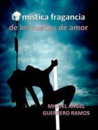 LA MÍSTICA FRAGANCIA DE LOS SUEÑOS DE AMOR
