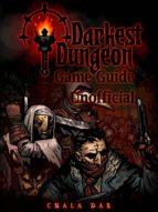 Darkest Dungeon Game Guide Unofficial (ebook)