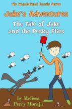 Jake's Adventures: Tale of Jake and the Pesky Flies (ebook)