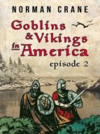 GOBLINS & VIKINGS IN AMERICA: EPISODE 2