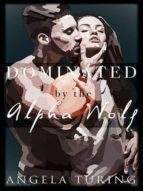 PARANORMAL ROMANCE: DOMINATED BY THE ALPHA WOLF