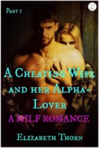 A Cheating Wife and her Alpha-Lover Part 1 A MILF Romance (ebook)