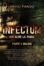 Infectum (Parte I: Dolore) (ebook)