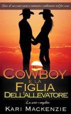 Il Cowboy E La Figlia Dell'allevatore - La Serie Completa (ebook)