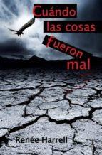 Cuando Las Cosas Fueron Mal (ebook)